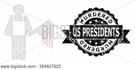 Murdered Us Presidents Grunge Seal Imitation And Vector Bloody Butcher Mesh Structure. Black Stamp C