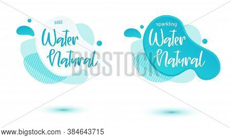 Mineral Water Tag. Blue Label And Stikers Emblem With Drops Of Water For Web And Print Tag.still And