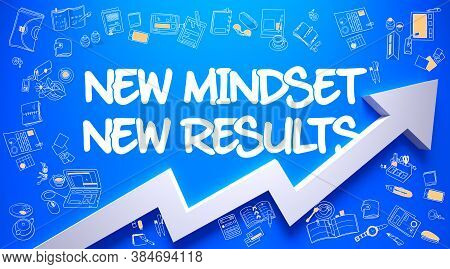 New Mindset New Results Drawn On Blue Wall. Illustration With Doodle Design Icons. New Mindset New R