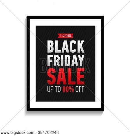 Black Friday Sale Poster In Black Frame On White Wall. Black Friday Banner Isolated On White Backgro