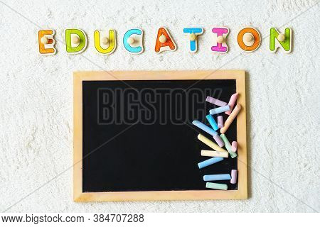 School Board With Chalk. Blank Board Place For Text.preparing For School. Education For The Youngest