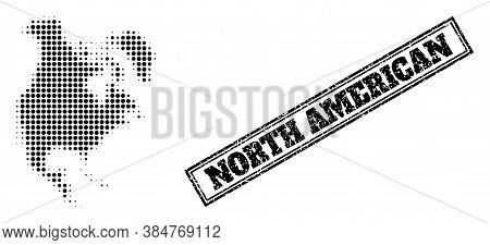 Halftone Map Of North America, And Dirty Seal Stamp. Halftone Map Of North America Made With Small B