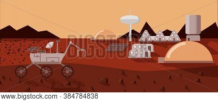 Mars Mission. Mars Rover Explores The Territory Of The Planet. Settlement On Mars With Solar Batteri