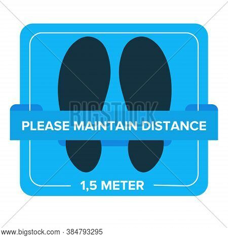 Please Maintain Distance 1, 5 Meter. Sticker Floor For Social Distancing.