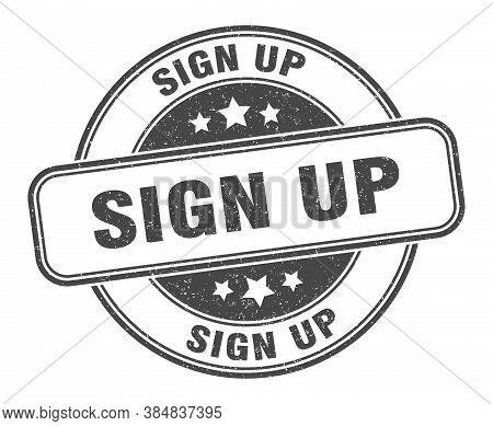 Sign Up Stamp. Sign Up Round Grunge Sign. Label
