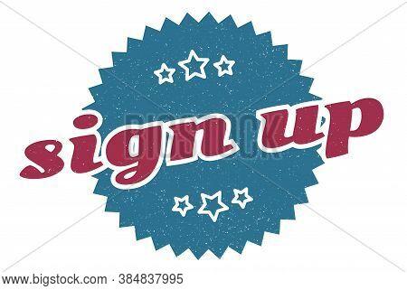 Sign Up Sign. Sign Up Round Vintage Retro Label