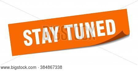 Stay Tuned Sticker. Stay Tuned Square Isolated Sign
