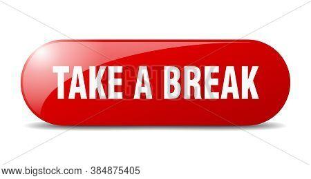 Take A Break Button. Take A Break Sign. Key. Push Button.