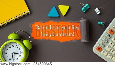 Text Don T Dream Your Life, Live Your Dream It Appearing Behind Torn Brown Paper. Motivation Encoura