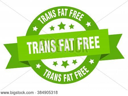 Trans Fat Free Round Ribbon Isolated Label. Trans Fat Free Sign