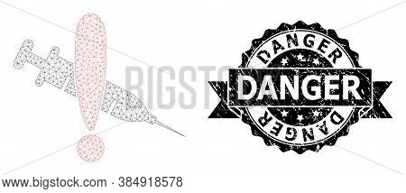 Danger Unclean Stamp Seal And Vector Danger Vaccine Mesh Model. Black Seal Includes Danger Text Insi