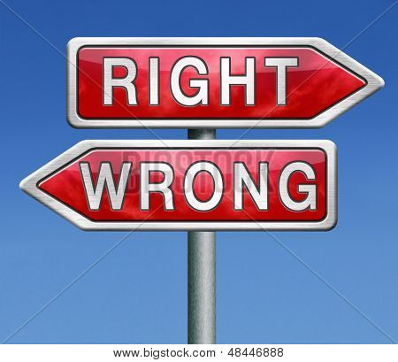 right or wrong direction or difficult choice for answers on questions making a mistake