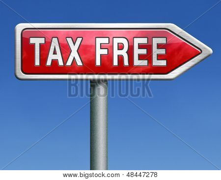 tax free zone or not paying taxes low price shop having good credit financial success road sign arrow paying debts for financial freedom taxfree road sign