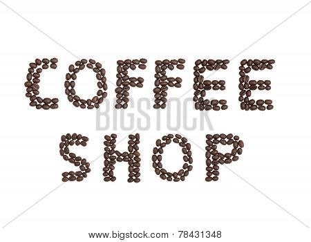 Coffee Shop Written With Coffee Beans