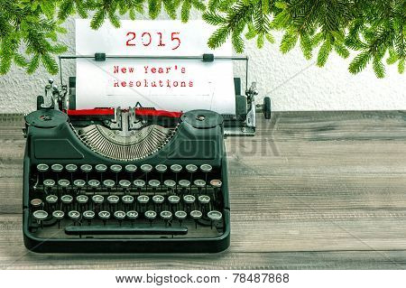 Typewriter With 2015 New Year's Resolutions And Christmas Tree Twigs