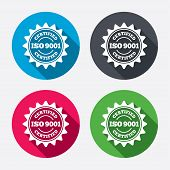 ISO 9001 certified sign icon. Certification star stamp. Circle buttons with long shadow. 4 icons set. Vector poster