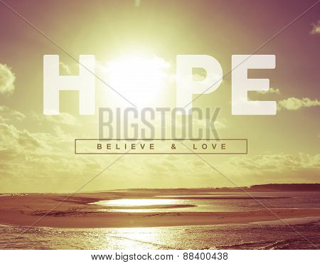 Hope believe and love motivational inspiring quote concept with vintage soft light sunset landscape background ideal for greeting card and poster design. poster
