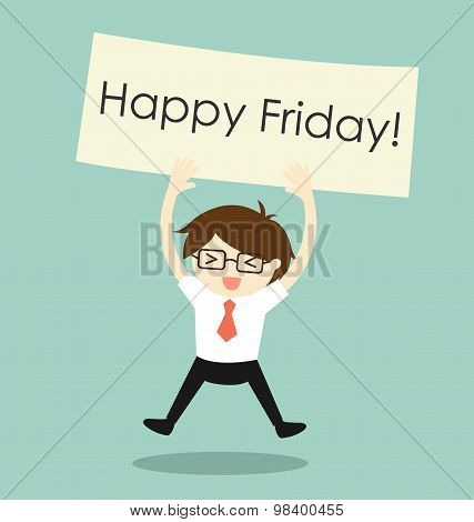 Business concept, businessman feeling happy and holding 'Happy Friday' banner. Vector illustration.