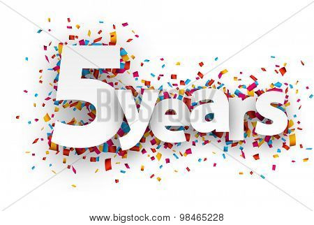 Five years paper sign over confetti. Vector holiday illustration.