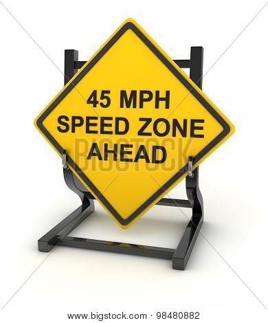 Road Sign - 45 Mph Speed Zone Ahead