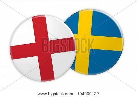News Concept: England Flag Button On Sweden Flag Button 3d illustration on white background