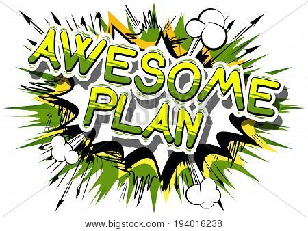 Awesome Plan - Comic book style phrase on abstract background.