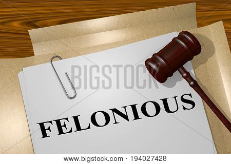 Felonious - Legal Concept