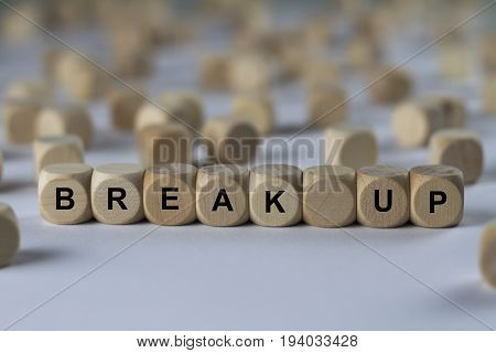 Break Up - Cube With Letters, Sign With Wooden Cubes