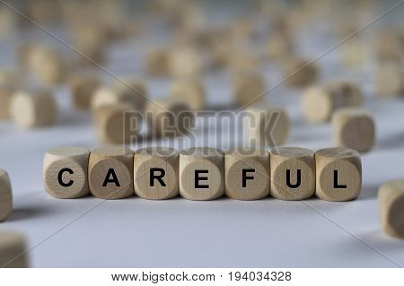 Careful - Cube With Letters, Sign With Wooden Cubes