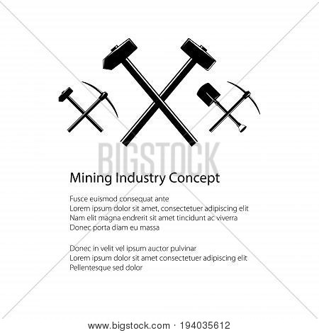 Mining Industry and Construction Concept Crossed Hammer and Sledgehammer Crossed Shovels and Pickaxe Hammer and Pickaxe Tools for Excavation Black and White Vector illustration
