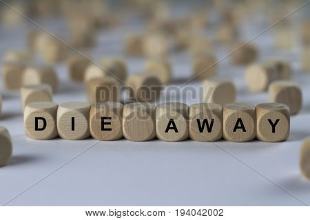 Die Away - Cube With Letters, Sign With Wooden Cubes