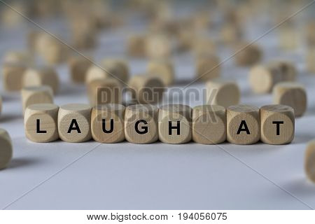 Laugh At - Cube With Letters, Sign With Wooden Cubes