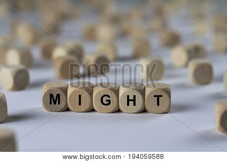 Might - Cube With Letters, Sign With Wooden Cubes