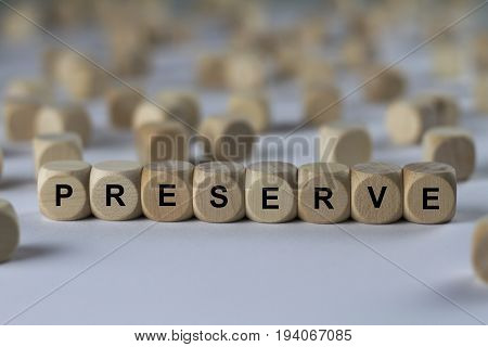 Preserve - Cube With Letters, Sign With Wooden Cubes