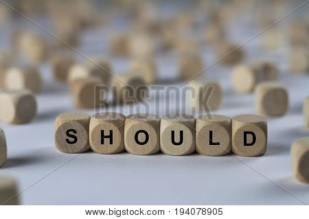 Should - Cube With Letters, Sign With Wooden Cubes