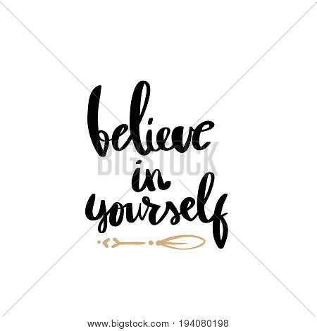 believe in yourself black and white hand lettering inscription positive typography poster conceptual handwritten phrase
