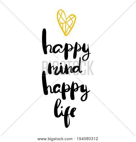 Happy mind happy life positive saying about happiness and lifestyle brush lettering quote design