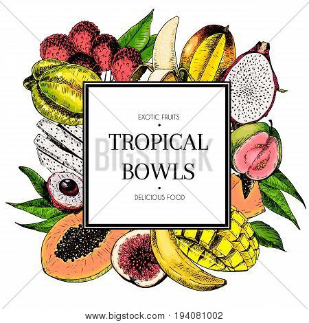 Vector hand drawn smoothie bowls poster. Exotic engraved fruits. Colored icons in square bodrer. Banana mango papaya pitaya guava lychee fig carambola pitahaya exotic restaurant food party