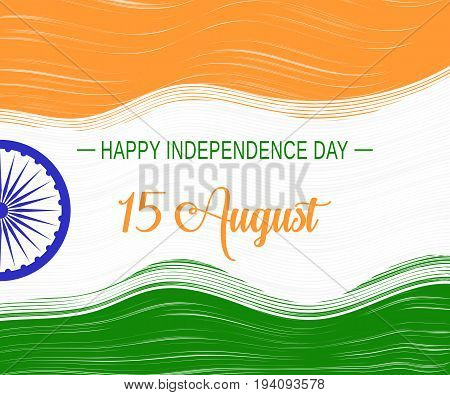 India Independence Day background with Ashoka wheel, stylized national flag of India and lettering Happy Independence Day 15 August. Vector illustration.