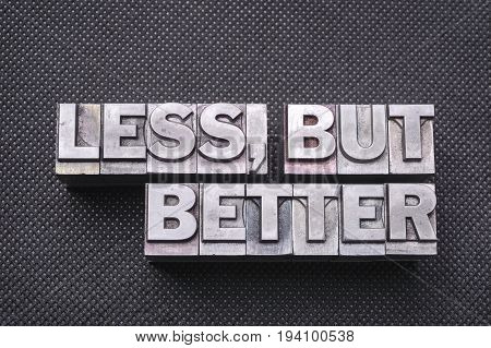 Less, But Better Bm