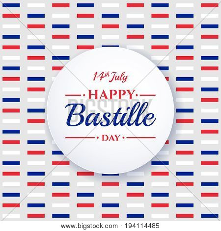 Happy Bastille Day, 14Th July. French Holiday