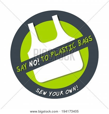 Pollution problem concept Say no to plastic bag. Sew your own. Isolated on white background