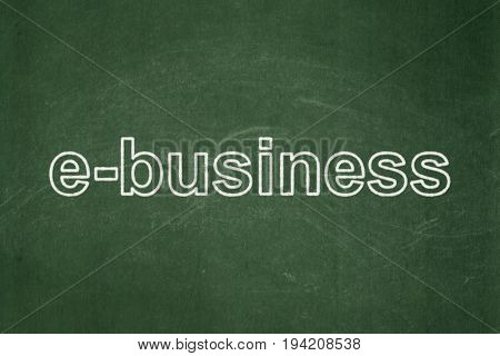 Finance concept: text E-business on Green chalkboard background
