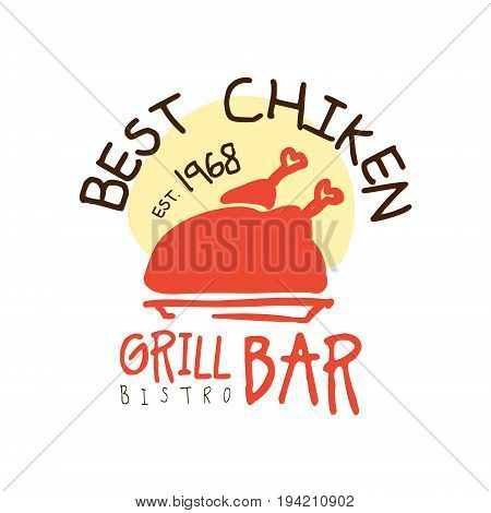 Best chiken grill bar estd 1968, logo template hand drawn colorful vector Illustration for menu, restaurant, cafe, bistro