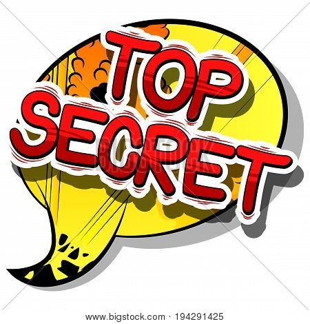 Top Secret - Comic book style phrase on abstract background.