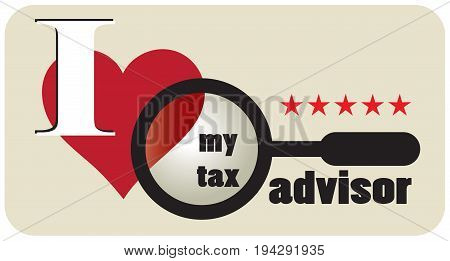 Poster I love my tax advisor. Vector illustration.