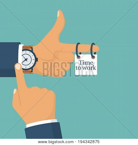 Time to work concept. Template design. Wristwatch on man's hand. Signboard on finger with text. Reminder of responsibility. Punctuality. Vector illustration flat style. Isolated on background.