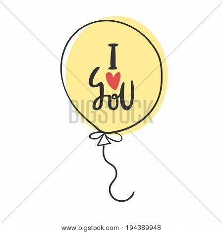 I Love You - Romantic Quote. Cute Hand Drawn Lettering In Ballon Illustration. Greeting Template For