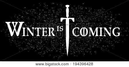 Sword on a black background and the inscription Winter is coming. Emblem. sticker. Graphic element, typography design for textiles, printing on fabric or paper.