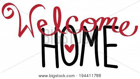 Welcome Home Lettering Sign on White Background